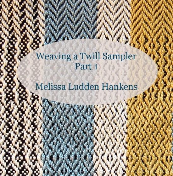 Weaving A Twill Sampler – Part 1 – Melissa Ludden Hankens